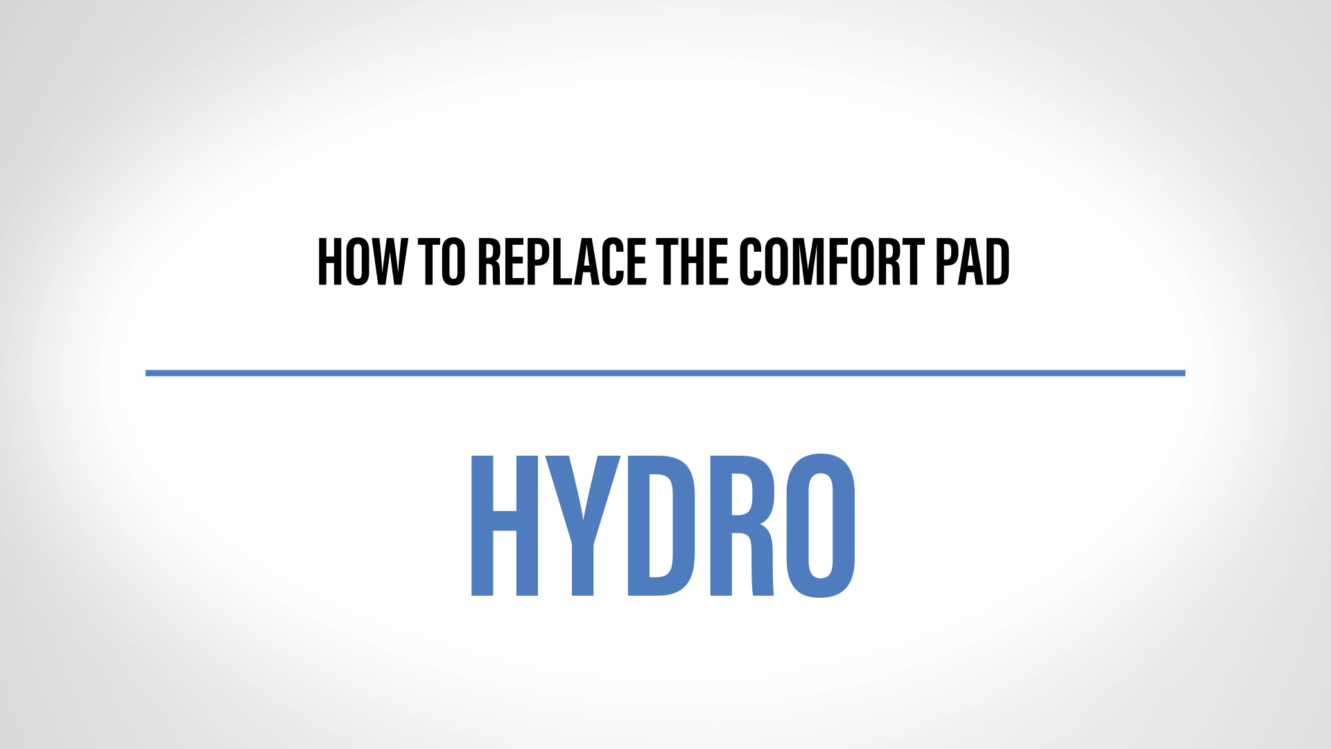 how to change the comfort pad hydro